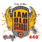 Mejia mix 440 - Like It was - I am Old School