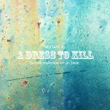 A Dress to Kill MIXTAPE#5