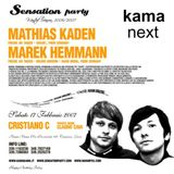 "KAMA-KAMA 2007.02.17 Matias Kaden ""SENSATION PARTY"" (my birthday)"