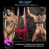'PUMP' (House Master Mix Volume 14) - DJ James 'KC' Jones, Jr./A Stillwater MixMaster Production