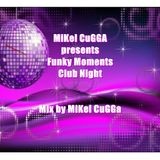Mikel Cugga presents Funky Moments Club Night 001