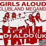 Girls Aloud  - Clubland Megamix