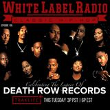 White Label Radio Ep. 194 Death Row Records
