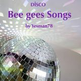 BEE GEES SONGS (more than a woman, night fever, stayin' alive, tragedy, you should be dancing)