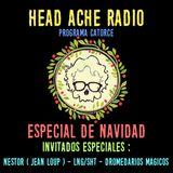 Head Ache Radio : Programa 14 - Especial navideño (Invitados especiales)