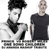 PRINCE VS ROBERT MILES - ONE SONG CHILDREN [DJ AMANDA MASHUP TRIBUTE]