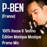 P-Ben - Promo Mix 100% House & Techno Édition Monique Musique