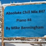Absolute Chill Mix #47 - Piano 4
