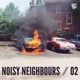 Noisy Neighbours / 02 ft. Fooolie