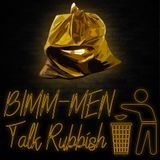 BIMM-Men Talk Rubbish Ep. 4