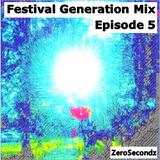 Festival Generation Mix Episode 5