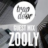 Zooly - TrapDoor Guest Mix