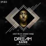 Dream Sand | EP 013  I Guest Mix by Gerardo Duran (Mexico)