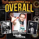 Programa OVERALL #11 part. Marcos Chapeleta (Ligado à Música) - Julho 2016