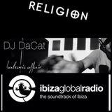 RELIGION RADIO SHOW BY DJ DA CAT -08/03/2014 ON IBIZA GLOBAL RADIO