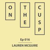 On The Cusp - Ep 016 - Lauren McGuire