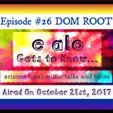 E Alo Gets To Know... #26 DOM ROOT
