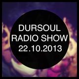 Dursoul Radio Show 22 October 2013
