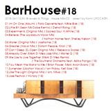 """"""" Bar House #18 Oct.2018 """""""