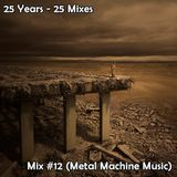 25 Mixes - Mix #12 (Metal Machine Music)