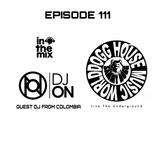 DOGG HOUSE MUSIC WORLD EPISODE 111 BY DJ ON FROM COLOMBIA