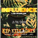 INFLUENCE L.A. Kip Killagain 3-18-18