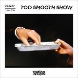 Too Smooth Show #3