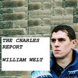 The Charles Report - William Welt