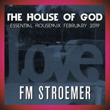 FM STROEMER - The House Of God Essential Housemix February 2019 |www.fmstroemer.de