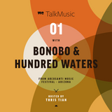 WeTalkMusic EP1 - Bonobo & Hundred Waters