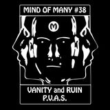Mind Of Many #38 - Vanity and Ruin + P.V.A.S.