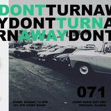 Don't Turn Away 071: 07/07/19