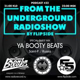 FLIP5IDE - From The Underground Radioshow podcast #032 with YA BOOTY BEATS