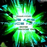 Awayda - We Are Trance Nation 2018 (Episode 06)