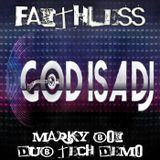 Faithless - God Is A Dj (Marky Boi Dub Tech Demo)