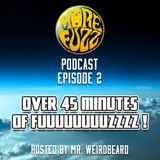 More Fuzz Podcast - Episode 2