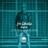 LOVEsaturdays™ URBAN MIX SERIES. Vol2 (Mixed By DJ Cueball)