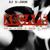 XSCAPE (DJ D-JHUN 2015 MIX)