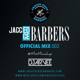 JAGGED EDGE BARBERS MIX 002 *HOUSE & RNB* @DJARVEE