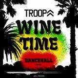 DJ TROOPA - WINE TIME DANCEHALL 2019