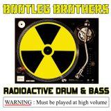 Radioactive Dnb Bootleg Brothers mix