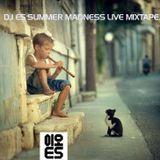 DJ E5 SUMMER MADNESS LIVE MIXSET.