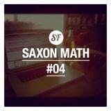 Saxon Math Show #4 20/11/13 - Sessions Faction Radio