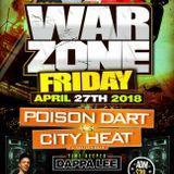 War Zone - City Heat v Poison Dart@Vybz Lounge FT Lauderdale Florida 27.4.2018