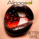"ALMASOL - "" BETTER DAYS "" - CLUB MIX - MEMORIAL DAY - 2019"