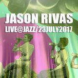 Jason Rivas Live@Jazz(23 July 2017)