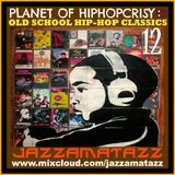 PLANET OF HIP-HOPCRISY 12= Jungle Brothers, Q-Tip, BDP, Tuff Crew, Eric B & Rakim, 415, Steady B...