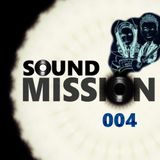 Sound Mission 004 by ARklove & Ez Breaks