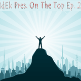 IdEk Pres. On The Top Ep.2
