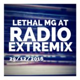Lethal MG @ Radio Extremix - 29/12/2016